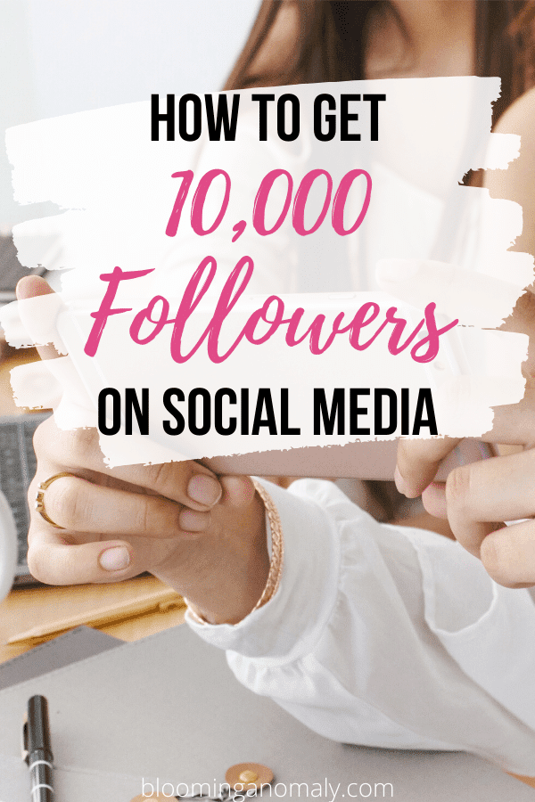how to get 10,000 followers on social media